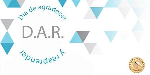 D.A.R.   Dia de agradecer y reaprender