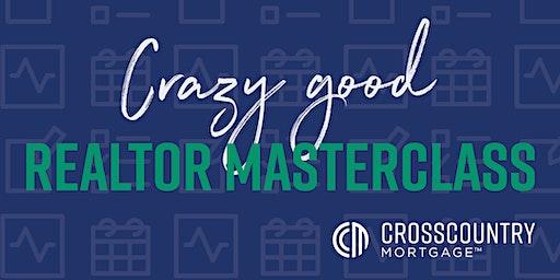 Crazy Good Realtor Masterclass!