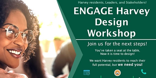 ENGAGE Harvey Design Workshop