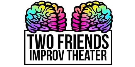 Two Friends Improv Theater  - LEVEL 2 Improv Class tickets