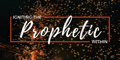 Igniting the Prophetic Within tickets