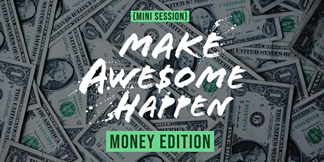 Make Awesome Happen: Money Edition $$$ tickets