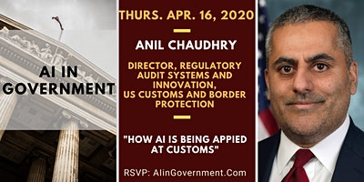 VIRTUAL AI in Government – Anil Chaudhry, US Customs and Border Protection