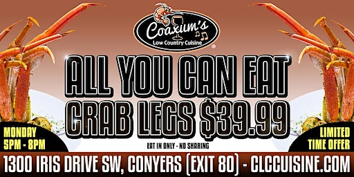 All You Can Eat Crab Legs $39.99