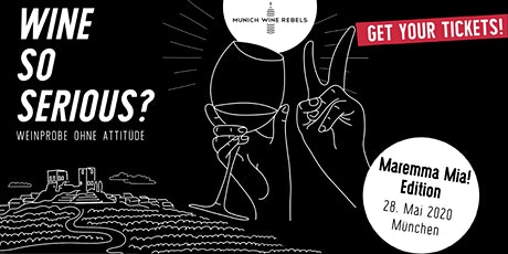 Munich Wine Rebels - Pop Up Wine Tasting - MAREMMA MIA Edition! tickets
