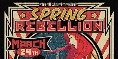 GTS Presents: Spring Rebellion (POSTPONED)