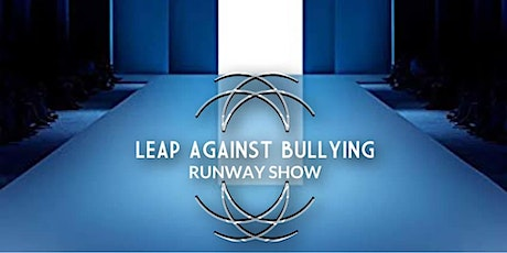 Leap Against Bullying Runway Show- Season 2- Fall 2020 tickets