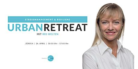 Stressmanagement & Resilienz - Urban Retreat mit Iris Welten Tickets