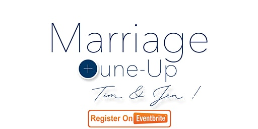 Marriage Tune-Up with Tim and Jen!