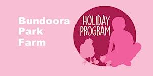 Bundoora Park Farm Holiday Program Autumn 2020