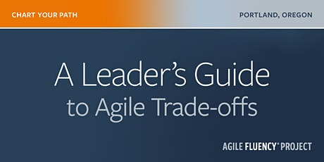 A Leader's Guide to Agile Trade-offs - September 9, 2020 tickets