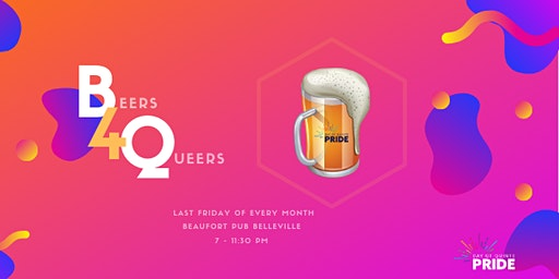 Beers for Queers & Allies - At The Beaufort Pub!