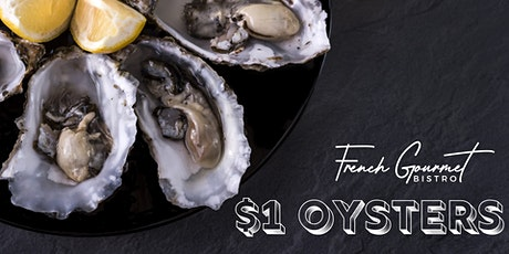 $1 Oysters at French Gourmet Bistro! tickets
