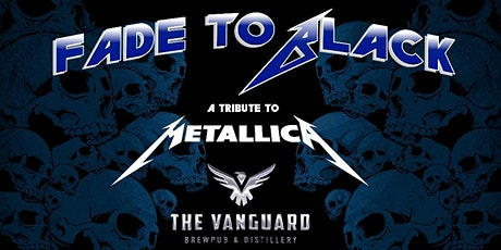 Fade to Black : A Tribute to Metallica at the Vanguard tickets