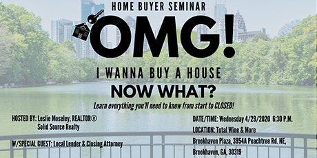 OMG! I Wanna Buy  A House, Now What? - Home Buyer Seminar tickets