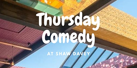 Thursday Comedy at Shaw Davey tickets