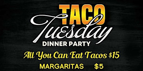 TACO TUESDAY -All you can eat! tickets