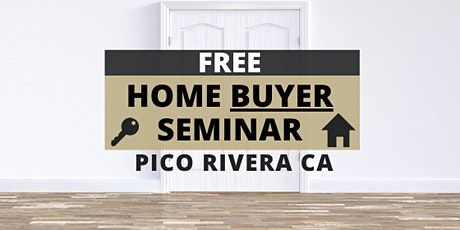 Home Buyer Seminar PICO RIVERA tickets