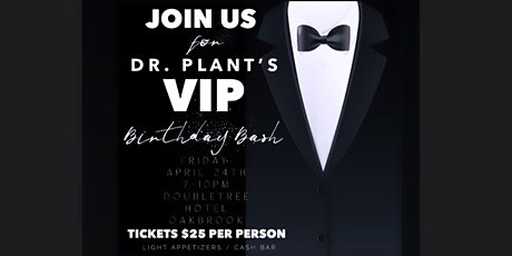 DR. PLANT'S BIRTHDAY BASH VIP PARTY tickets