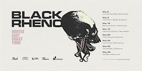 Black Rheno & Supports May 9th live at The Flamin Galah, Brisbane. tickets