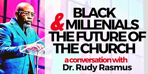 A Conversation with Dr. Rudy Rasmus