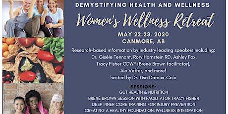 Women's Wellness Retreat: Demystifying the Health & Wellness Industry tickets