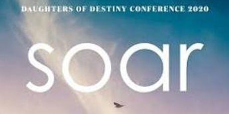 Daughters of Destiny SOAR Conference - REGULAR ENTRY tickets