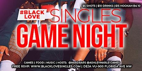 Black Love Singles Game Night! Free, $5 Shots, $15 Hookah B4 10 tickets