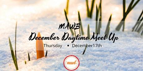 December MAWB Daytime Meet Up tickets