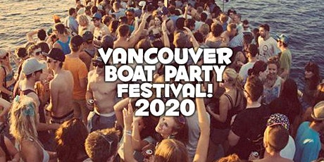 VANCOUVER BOAT PARTY FESTIVAL 2020 | SATURDAY JUNE 27TH (OFFICIAL PAGE) tickets
