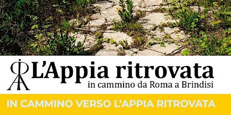 """In cammino verso """"L'Appia Ritrovata"""" tickets"""