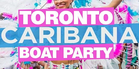 Toronto Caribana Boat Party 2020 | Friday July 31st (Official Page) tickets
