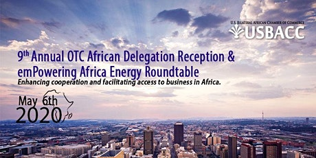 USBACC 9th Annual OTC African Delegation Reception & emPowering Africa Energy Roundtable tickets