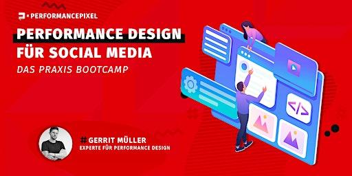 Performance Design für Social Media Content / Das Praxis-Bootcamp