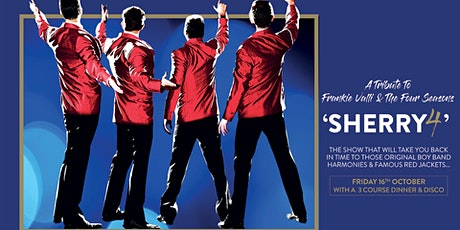 Sherry 4 - Frankie Valli Tribute  - Including 3 course dinner tickets