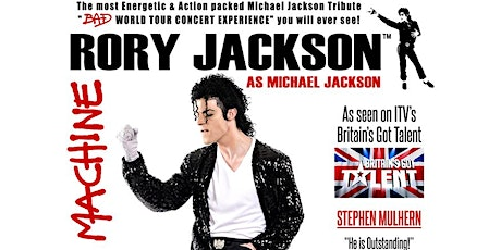 Michael Jackson The Dancing Machine -  Staring World's No#1 MJ Dancer Rory Jackson  tickets