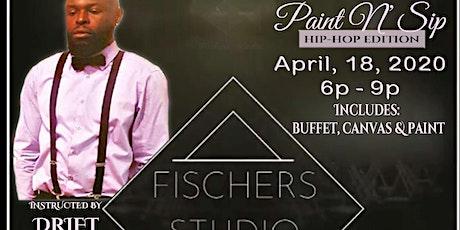 Fischers Studio Presents The Paint N Sip Hip Hop Edition  tickets
