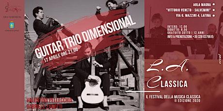 GUITAR TRIO DIMENSIONAL - L.A. CLASSICA Festival 2020 biglietti