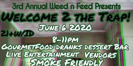 3rd Annual Weed N Feed: Welcome 2 the Trap! tickets