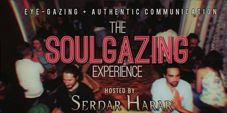 The Soulgazing Experience - Authentic Connection Workshop tickets