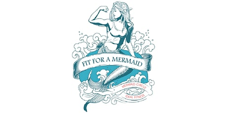 FIT FOR A MERMAID tickets
