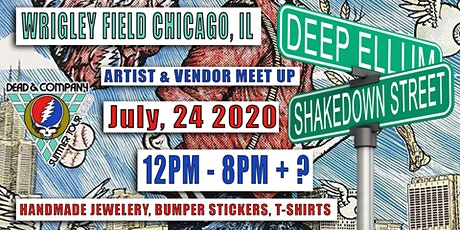 FREE EVENT - DEAD AND COMPANY - SHAKEDOWN / DEEP ELLUM - WRIGLEY FIELD - CHICAGO , IL - JULY 24 + 25 2020 tickets