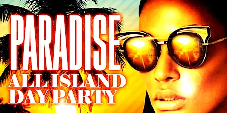 Paradise All Island   Day Party tickets