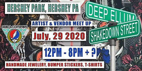 FREE EVENT - DEAD AND COMPANY - SHAKEDOWN / DEEP ELLUM - HERSHEY PARK - HERSHEY , PA - JULY 29 2020 tickets