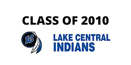 Lake Central Class of 2010 10 Year Reunion  tickets