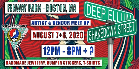 FREE EVENT - DEAD AND COMPANY - SHAKEDOWN / DEEP ELLUM - FENWAY PARK - BOSTON , MA - AUGUST 7 + 8 2020 tickets