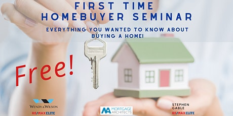 First Time Homebuyer Seminar - Valuable info for buying your first HOME tickets