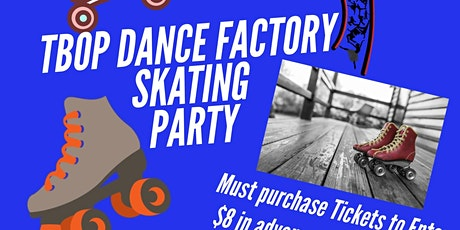 2020 Skating Party for The Body Of Praize Dance Factory  tickets