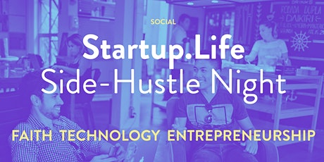Startup.Life_Side-hustle night - FAITH, TECHNOLOGY, ENTREPRENEURSHIP from a Christian Perspective tickets