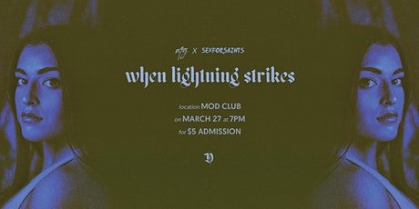 NTG X SEXFORSAINTS PRESENTS: WHEN LIGHTNING STRIKES tickets